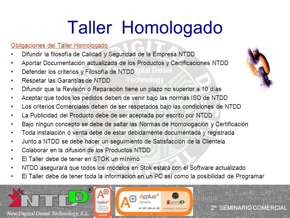 Taller Homologado Obligaciones del Taller Homologado Difundir la filosofía de Calidad y Seguridad de la Empresa NTDD Aportar Documentación actualizada