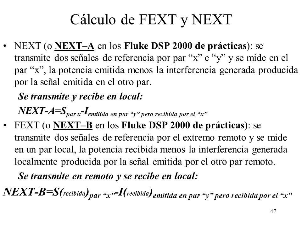 46 El FEXT lo produce la señal inducida que es percibida en el lado receptor. Es mas débil que el NEXT Far end crosstalk (FEXT)