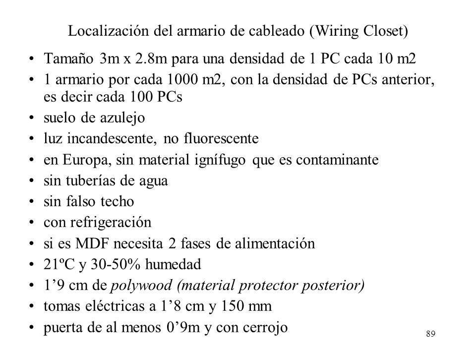 88 Distancias recomendadas del cableado vertical Según la distancia entre los MCC, ICC y HCC, se pueden utilizar diferentes tecnologías LAN, p.ej para