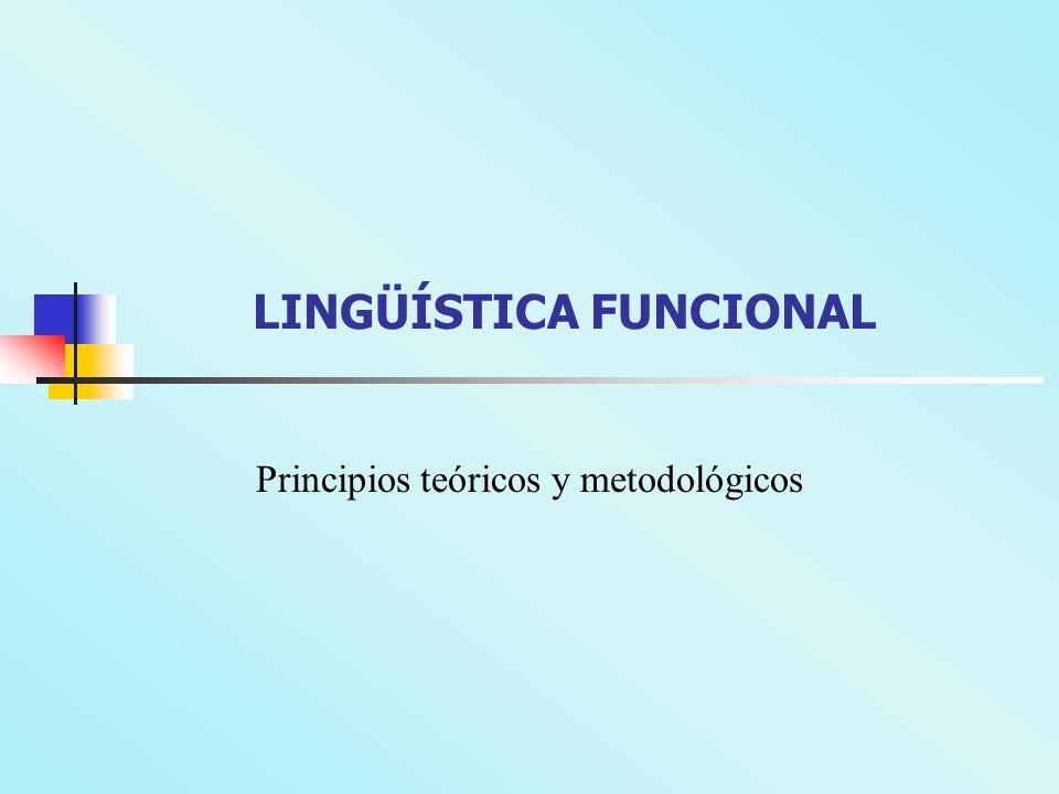 LINGÜÍSTICA FUNCIONAL Principios teóricos y metodológicos