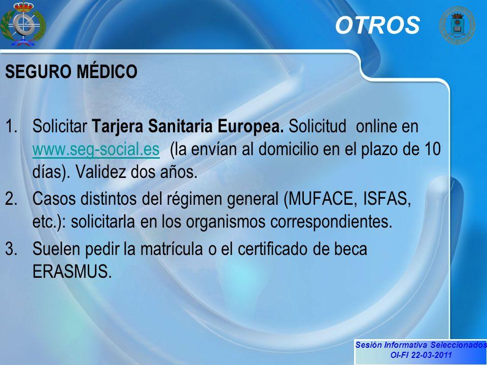 Sesión Informativa Seleccionados OI-FI 22-03-2011 OTROS SEGURO MÉDICO 1.Solicitar Tarjera Sanitaria Europea.
