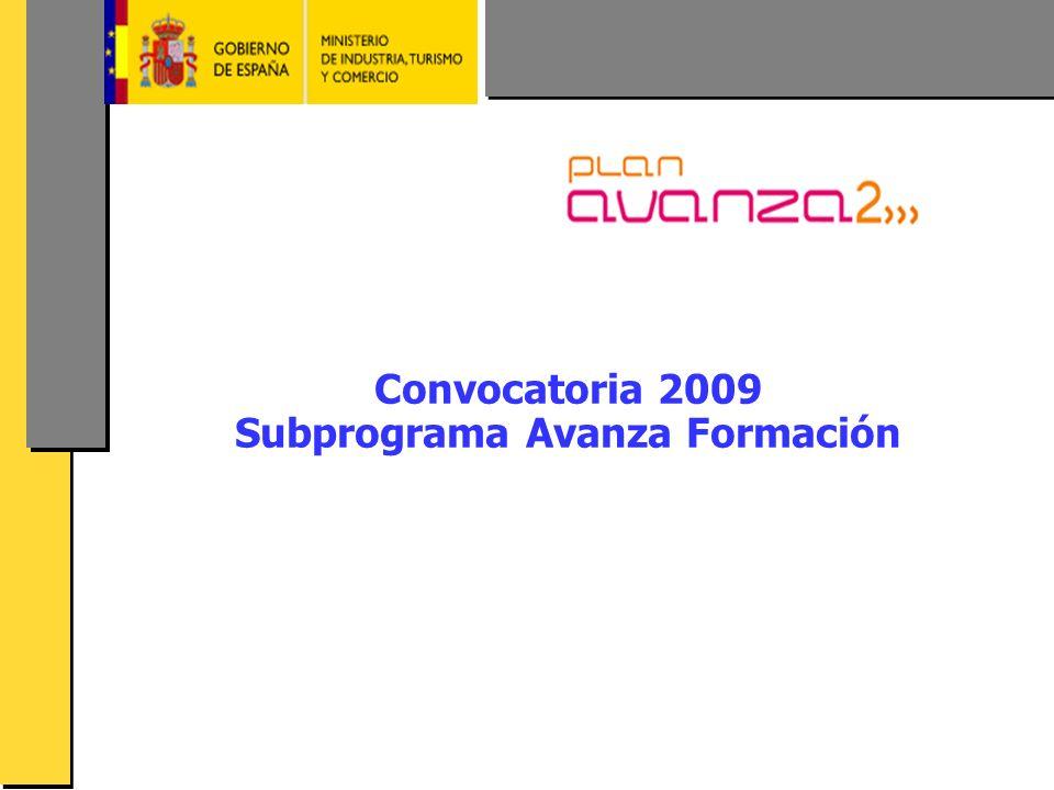AVANZA FORMACION 2009 Convocatoria 2009 Subprograma Avanza Formación