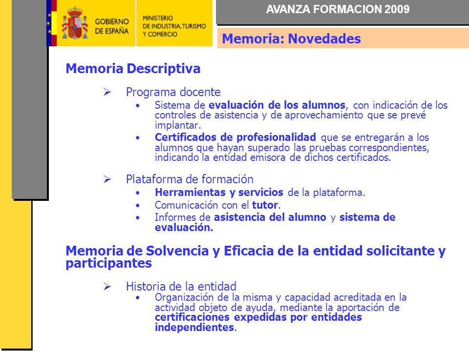 AVANZA FORMACION 2009 Memoria Descriptiva Programa docente Sistema de evaluación de los alumnos, con indicación de los controles de asistencia y de aprovechamiento que se prevé implantar.