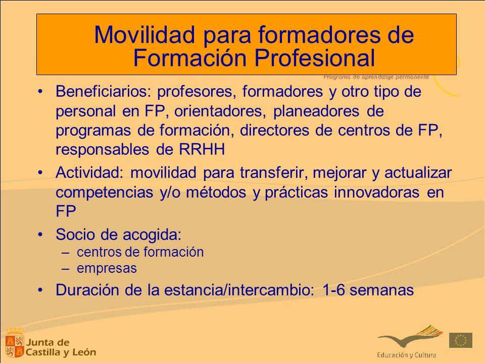 Movilidad para formadores de Formación Profesional Beneficiarios: profesores, formadores y otro tipo de personal en FP, orientadores, planeadores de p