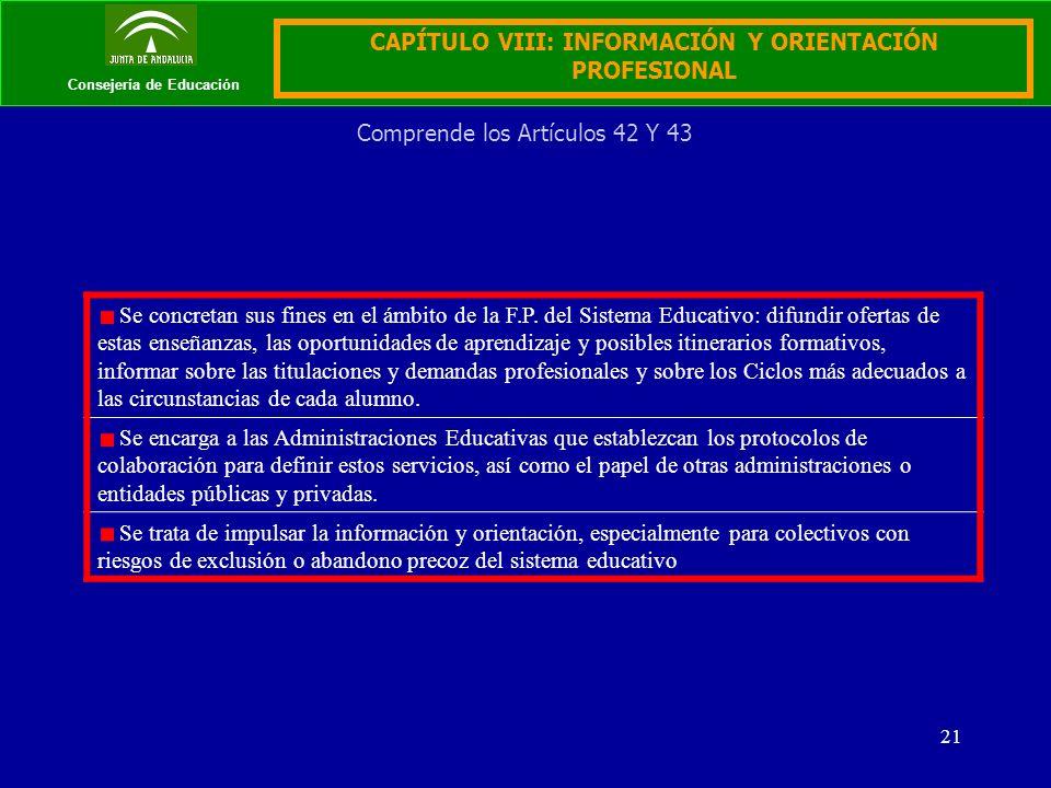 21 Consejería de Educación CAPÍTULO VIII: INFORMACIÓN Y ORIENTACIÓN PROFESIONAL Se concretan sus fines en el ámbito de la F.P.