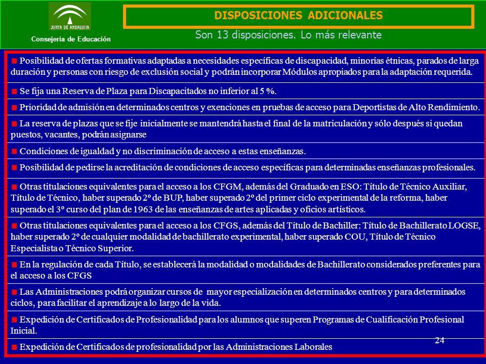 24 Consejería de Educación DISPOSICIONES ADICIONALES Son 13 disposiciones.