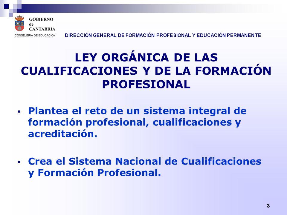 DIRECCIÓN GENERAL DE FORMACIÓN PROFESIONAL Y EDUCACIÓN PERMANENTE 3 Plantea el reto de un sistema integral de formación profesional, cualificaciones y