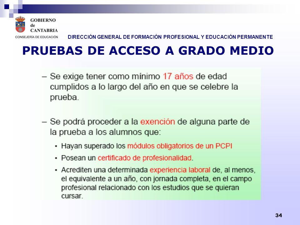DIRECCIÓN GENERAL DE FORMACIÓN PROFESIONAL Y EDUCACIÓN PERMANENTE 34 PRUEBAS DE ACCESO A GRADO MEDIO