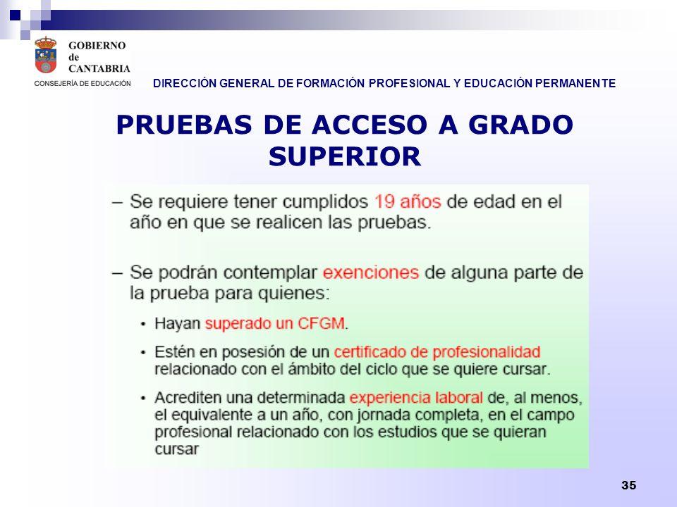 DIRECCIÓN GENERAL DE FORMACIÓN PROFESIONAL Y EDUCACIÓN PERMANENTE 35 PRUEBAS DE ACCESO A GRADO SUPERIOR
