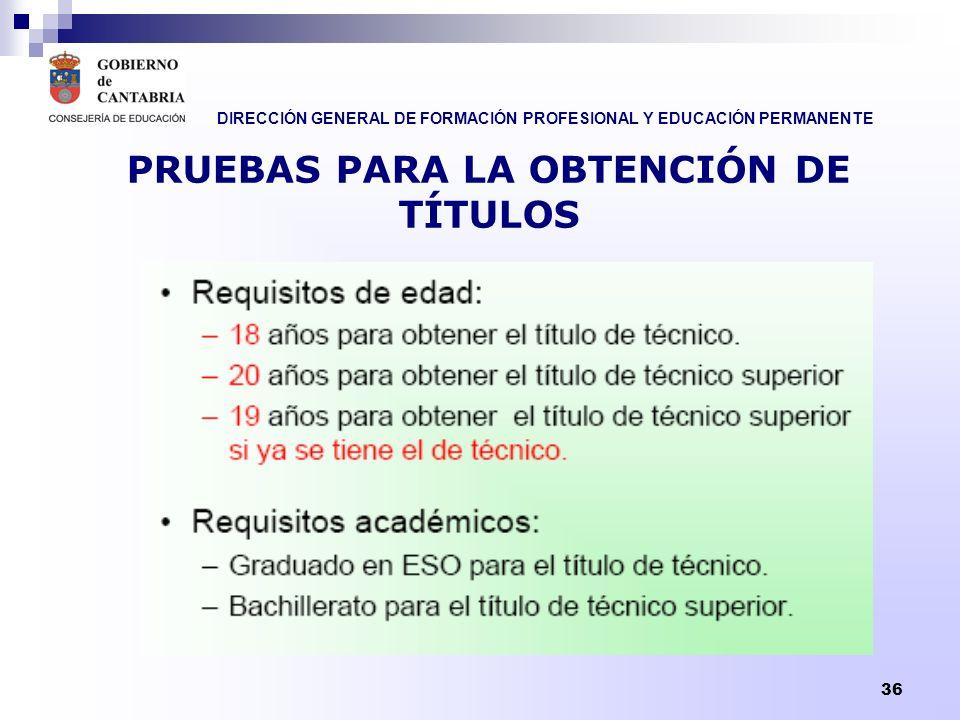 DIRECCIÓN GENERAL DE FORMACIÓN PROFESIONAL Y EDUCACIÓN PERMANENTE 37 ACCESO A OTROS ESTUDIOS Ciclos Formativos de Grado Superior: Acceso a cualquier CFGS.