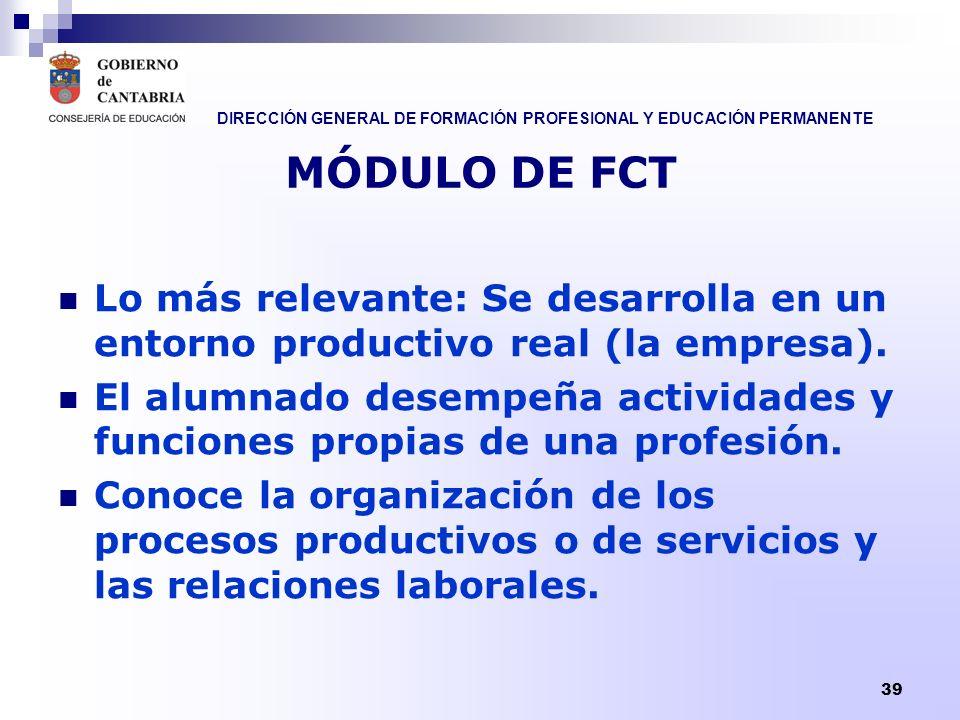 DIRECCIÓN GENERAL DE FORMACIÓN PROFESIONAL Y EDUCACIÓN PERMANENTE 40 MÓDULO DE FCT Bloque de formación específica.