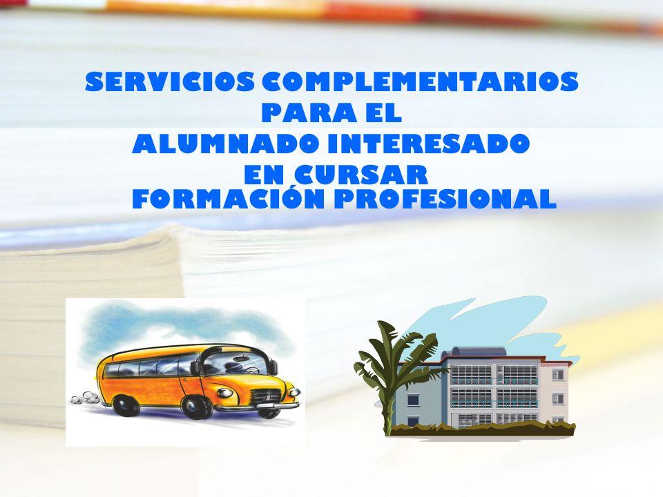 SERVICIOS COMPLEMENTARIOS PARA EL ALUMNADO INTERESADO EN CURSAR FORMACIÓN PROFESIONAL