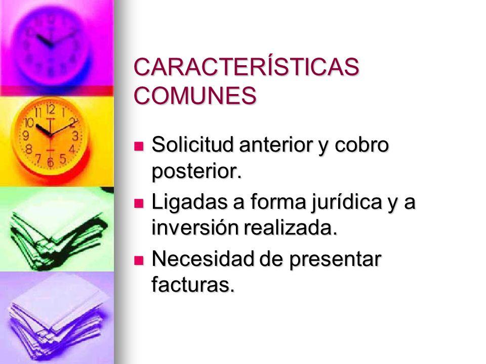 CARACTERÍSTICAS COMUNES Solicitud anterior y cobro posterior.