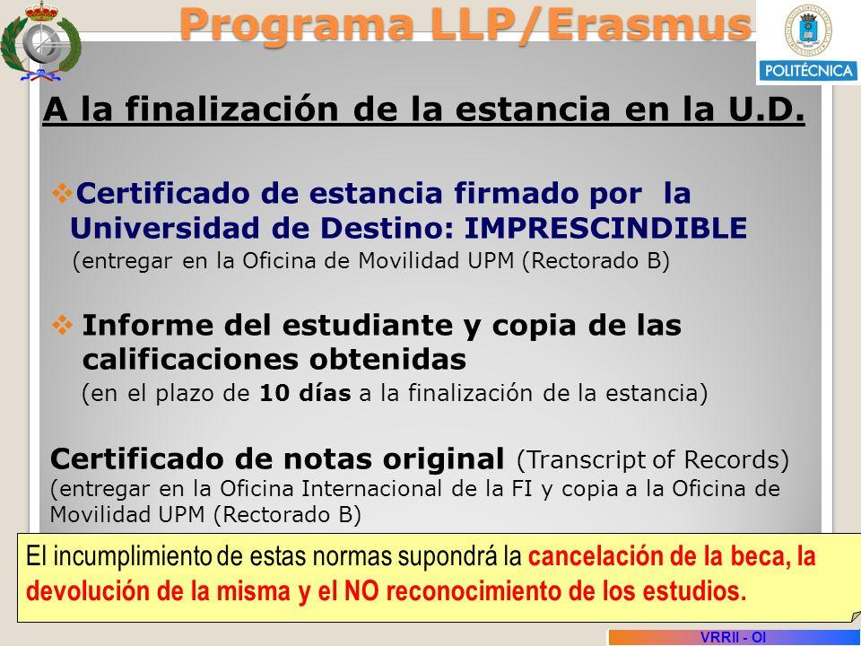 Sesión Informativa Enero 2013 VRRII - OI Programa LLP/Erasmus A la finalización de la estancia en la U.D. Certificado de estancia firmado por la Unive