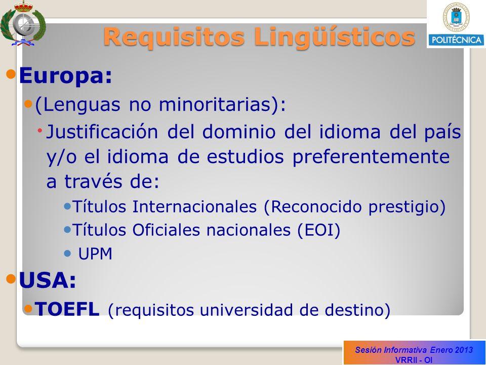 Sesión Informativa Enero 2013 VRRII - OI Requisitos Lingüísticos Europa: (Lenguas no minoritarias): Justificación del dominio del idioma del país y/o
