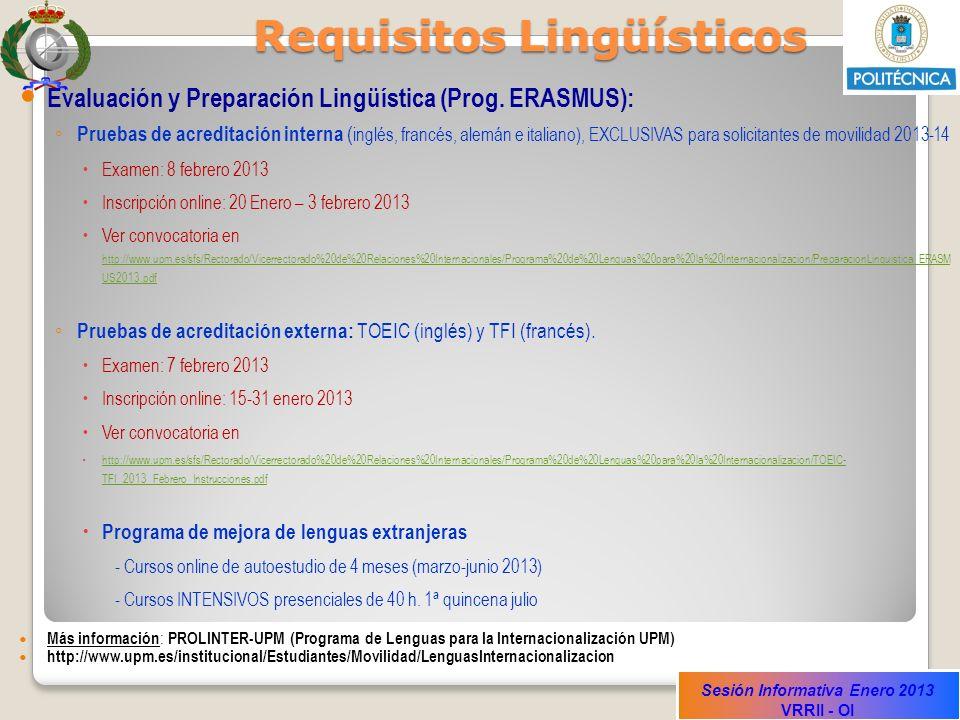 Sesión Informativa Enero 2013 VRRII - OI Requisitos Lingüísticos Evaluación y Preparación Lingüística (Prog. ERASMUS): Pruebas de acreditación interna