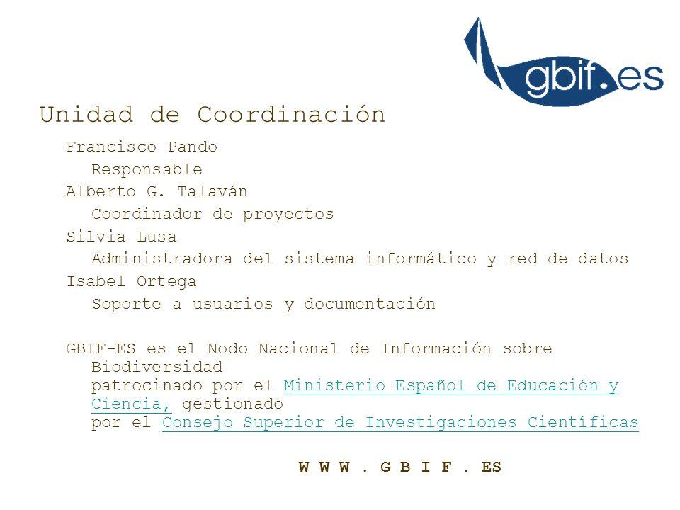 Francisco Pando Responsable Alberto G. Talaván Coordinador de proyectos Silvia Lusa Administradora del sistema informático y red de datos Isabel Orteg