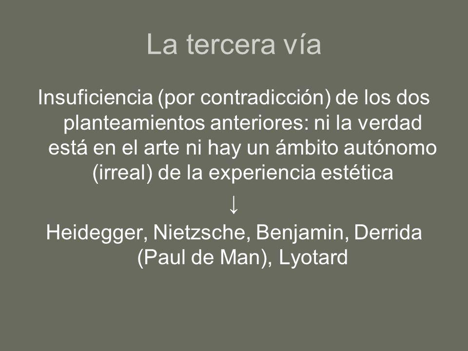 La tercera vía Insuficiencia (por contradicción) de los dos planteamientos anteriores: ni la verdad está en el arte ni hay un ámbito autónomo (irreal)