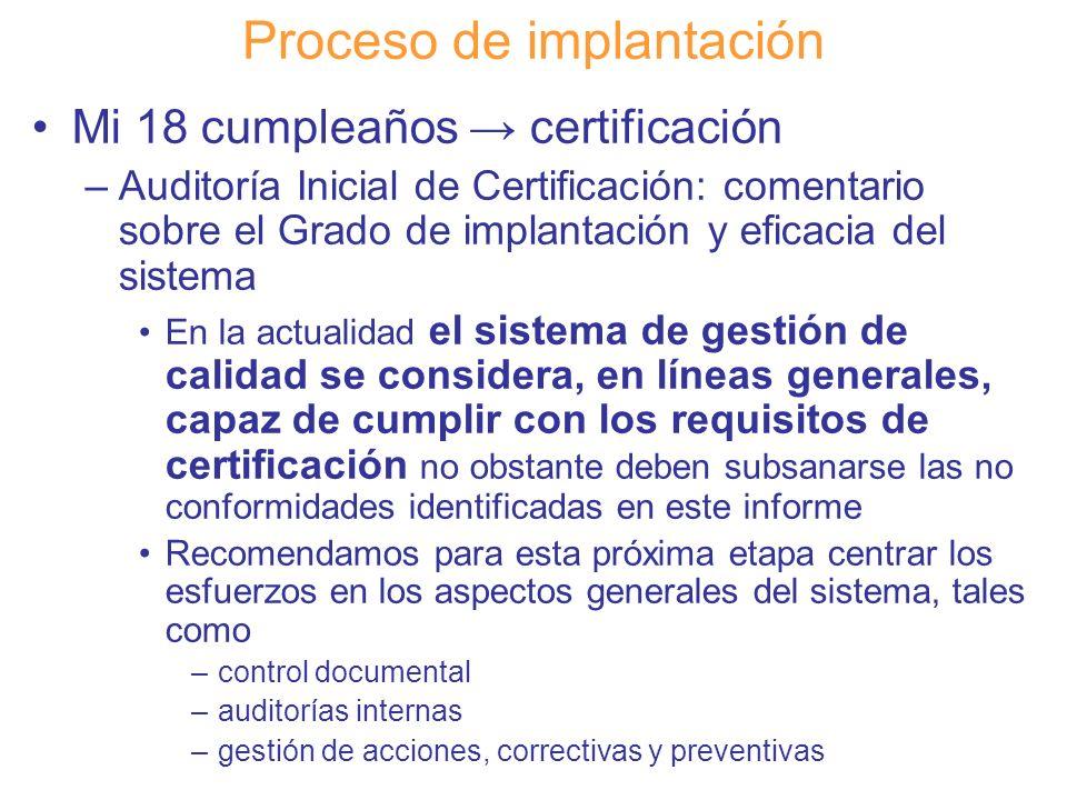 Diapositiva 113 Proceso de implantación Mi 18 cumpleaños certificación –Auditoría Inicial de Certificación: comentario sobre el Grado de implantación