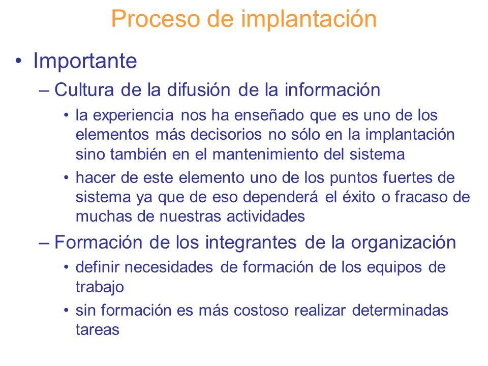 Diapositiva 122 Proceso de implantación Importante –Cultura de la difusión de la información la experiencia nos ha enseñado que es uno de los elemento