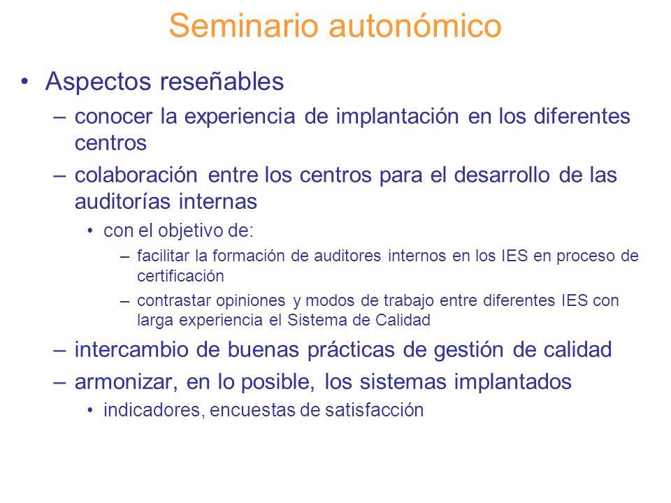 Diapositiva 126 Seminario autonómico Aspectos reseñables –conocer la experiencia de implantación en los diferentes centros –colaboración entre los cen