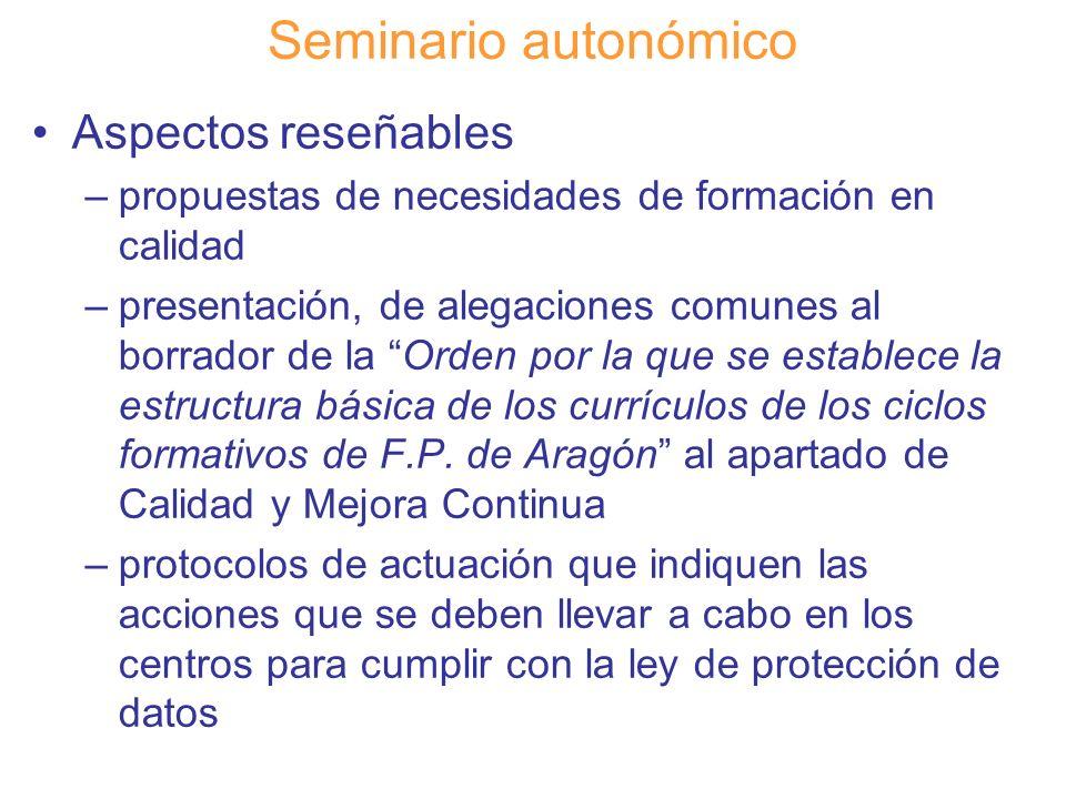 Diapositiva 127 Seminario autonómico Aspectos reseñables –propuestas de necesidades de formación en calidad –presentación, de alegaciones comunes al b