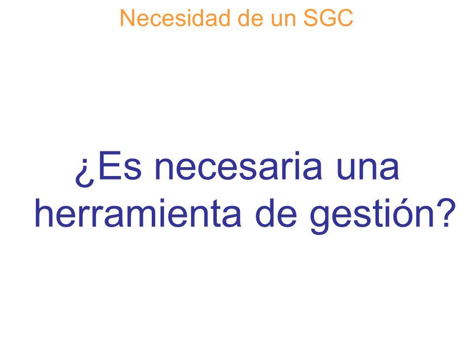 Diapositiva 25 Necesidad de un SGC ¿Es necesaria una herramienta de gestión?