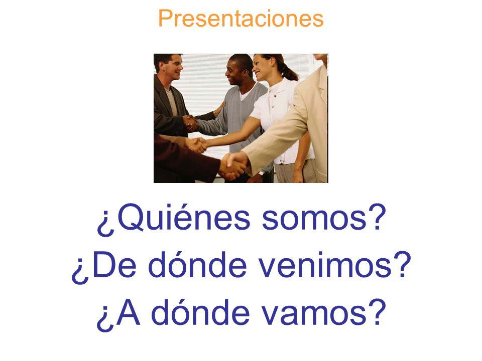 Diapositiva 3 Presentaciones ¿Quiénes somos? ¿De dónde venimos? ¿A dónde vamos?