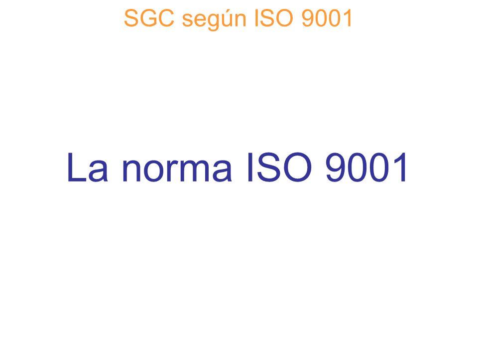 Diapositiva 38 SGC según ISO 9001 La norma ISO 9001