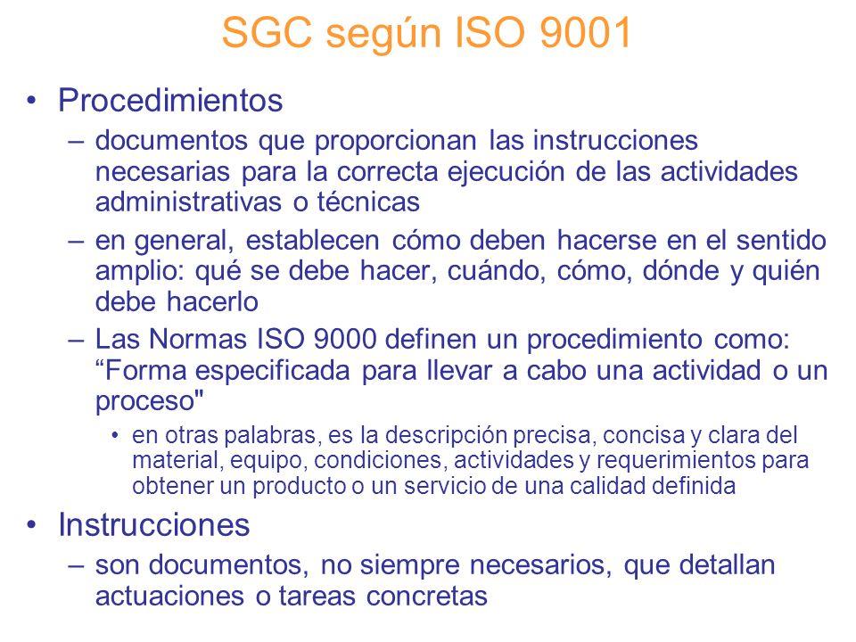 Diapositiva 51 SGC según ISO 9001 Procedimientos –documentos que proporcionan las instrucciones necesarias para la correcta ejecución de las actividad