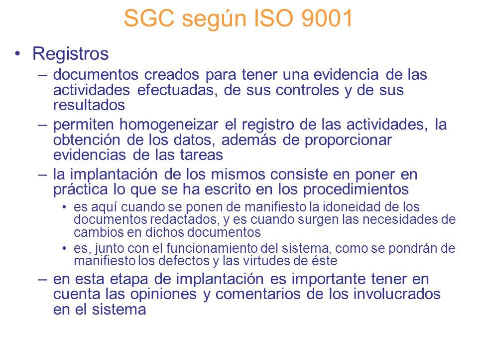 Diapositiva 52 SGC según ISO 9001 Registros –documentos creados para tener una evidencia de las actividades efectuadas, de sus controles y de sus resu