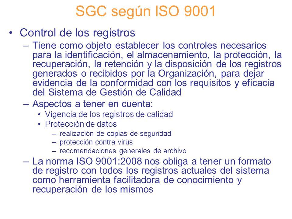 Diapositiva 56 SGC según ISO 9001 Control de los registros –Tiene como objeto establecer los controles necesarios para la identificación, el almacenam