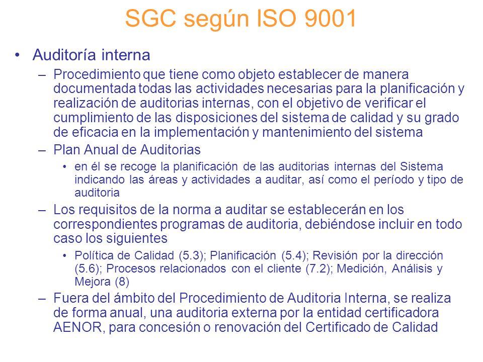 Diapositiva 57 SGC según ISO 9001 Auditoría interna –Procedimiento que tiene como objeto establecer de manera documentada todas las actividades necesa