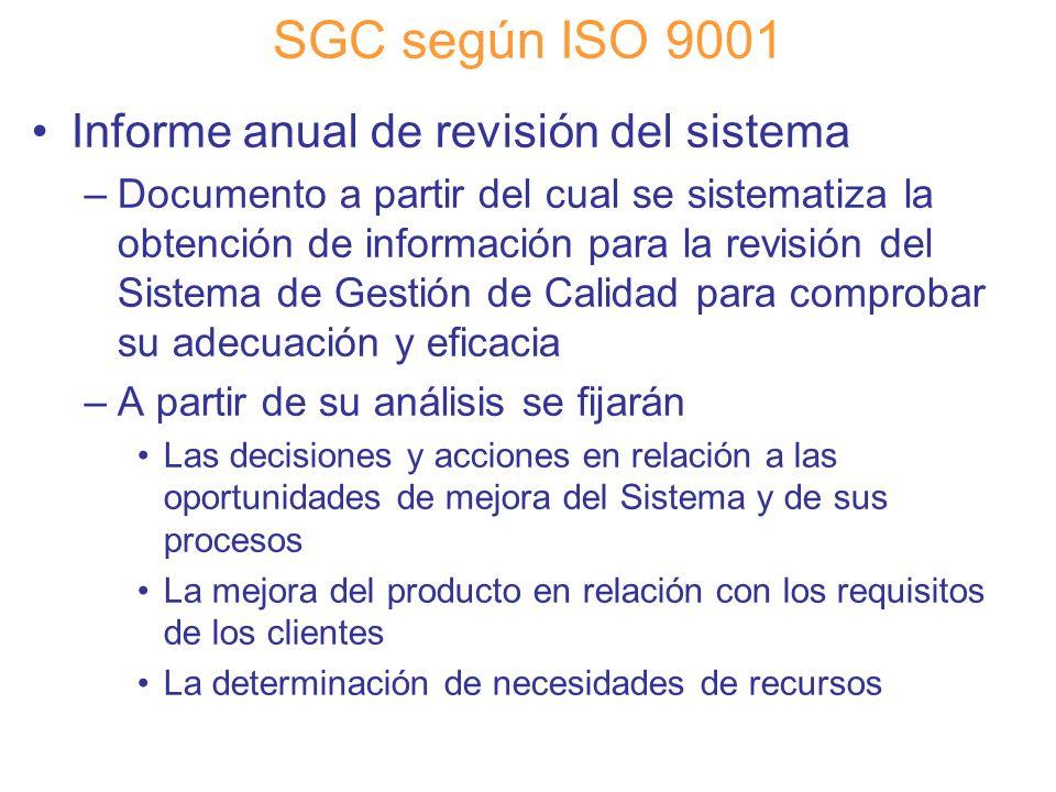 Diapositiva 77 SGC según ISO 9001 Informe anual de revisión del sistema –Documento a partir del cual se sistematiza la obtención de información para l