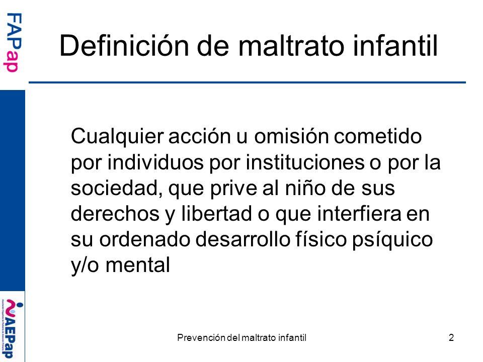 Prevención del maltrato infantil2 Cualquier acción u omisión cometido por individuos por instituciones o por la sociedad, que prive al niño de sus der