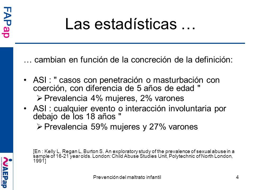 Prevención del maltrato infantil4 … cambian en función de la concreción de la definición: ASI :