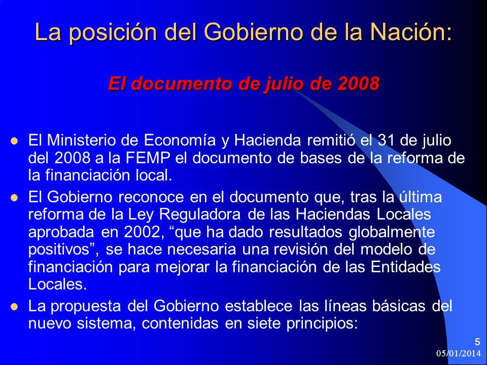 05/01/2014 5 La posición del Gobierno de la Nación: El documento de julio de 2008 El Ministerio de Economía y Hacienda remitió el 31 de julio del 2008 a la FEMP el documento de bases de la reforma de la financiación local.