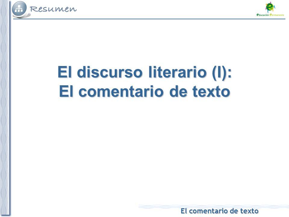 El comentario de texto El comentario de texto El discurso literario (I): El comentario de texto