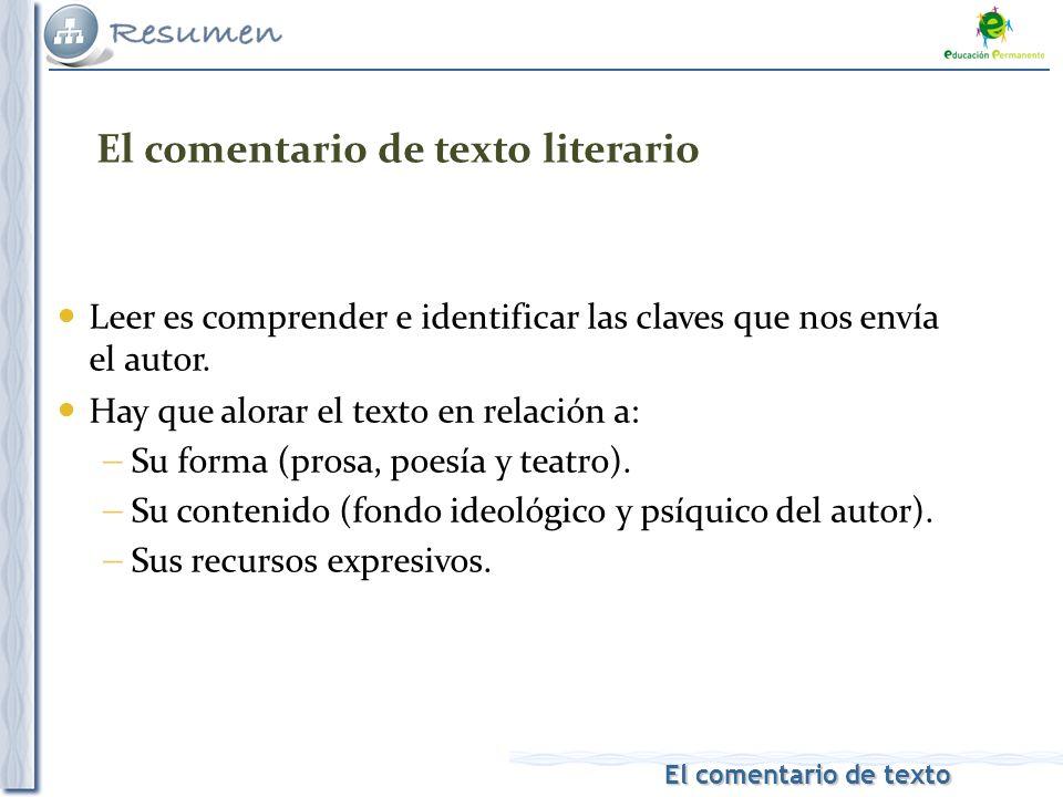 El comentario de texto El comentario de texto Leer es comprender e identificar las claves que nos envía el autor. Hay que alorar el texto en relación