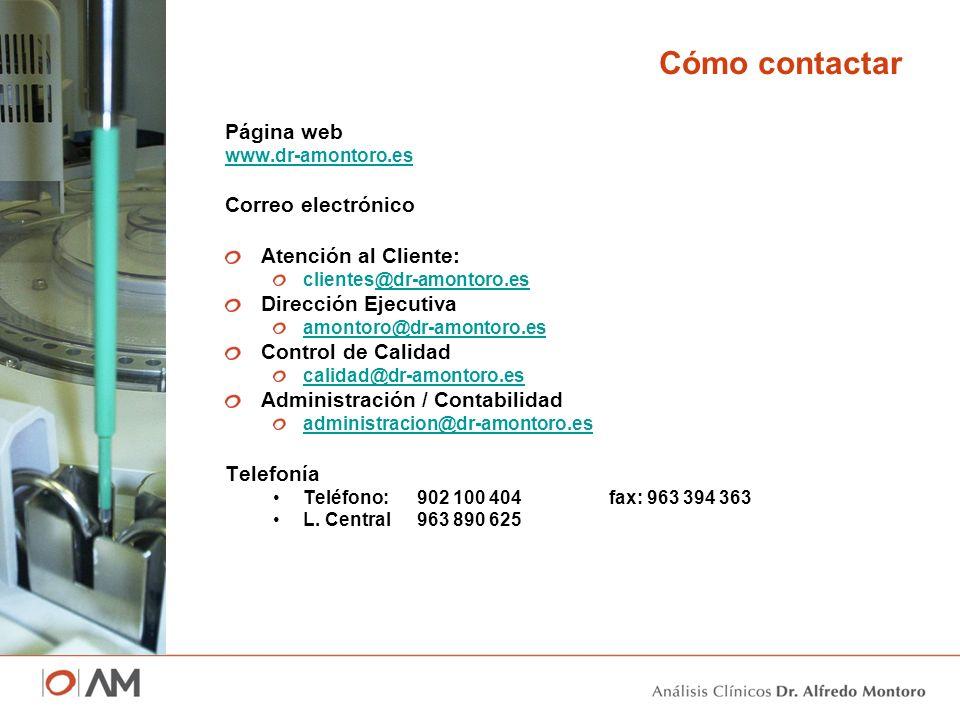 Cómo contactar Página web www.dr-amontoro.es Correo electrónico Atención al Cliente: clientes@dr-amontoro.es@dr-amontoro.es Dirección Ejecutiva amonto