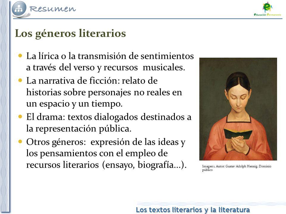 Los textos literarios y la literatura La lírica o la transmisión de sentimientos a través del verso y recursos musicales. La narrativa de ficción: rel