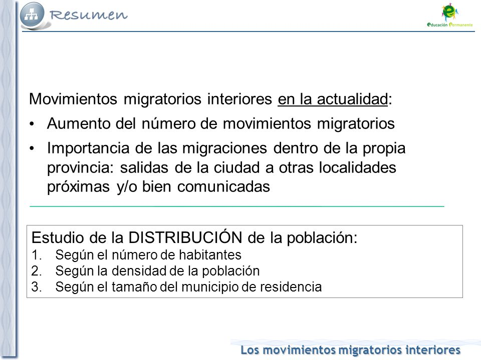 Los movimientos migratorios interiores Movimientos migratorios interiores en la actualidad: Aumento del número de movimientos migratorios Importancia