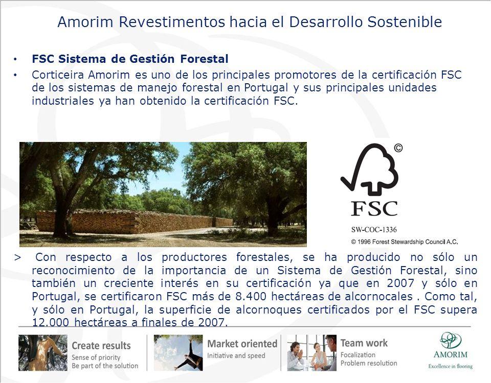 Amorim Revestimentos hacia el Desarrollo Sostenible FSC Sistema de Gestión Forestal Corticeira Amorim es uno de los principales promotores de la certi