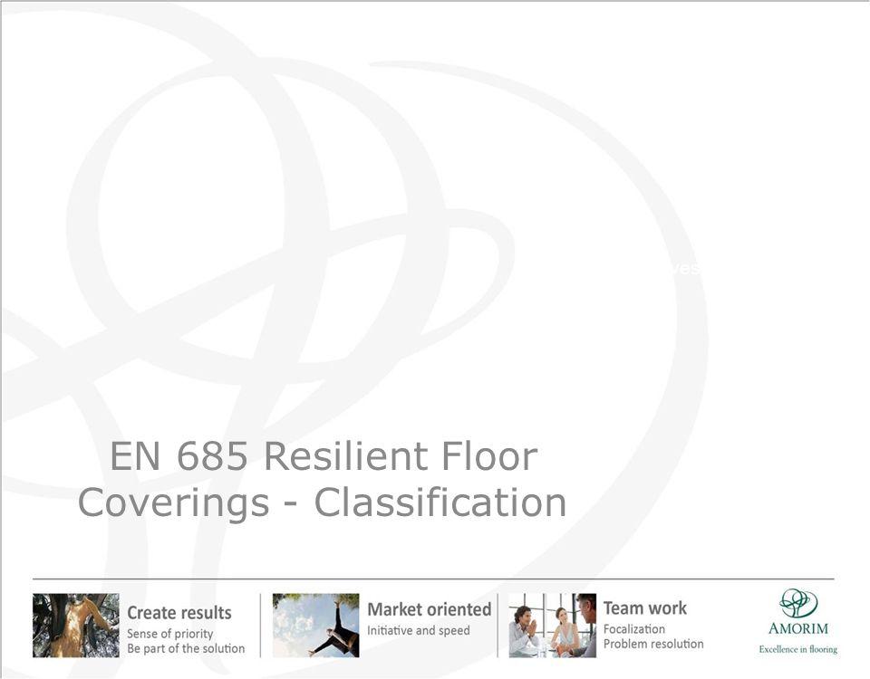 EN 685 Resilient Floor Coverings - Classification Amorim Revestimentos, S.A..