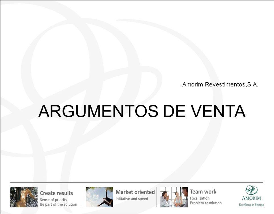 ARGUMENTOS DE VENTA Amorim Revestimentos,S.A.