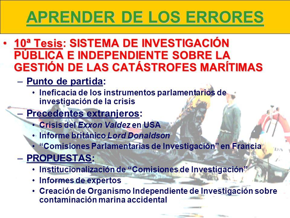 APRENDER DE LOS ERRORES 10ª TesisSISTEMA DE INVESTIGACIÓN PÚBLICA E INDEPENDIENTE SOBRE LA GESTIÓN DE LAS CATÁSTROFES MARÍTIMAS10ª Tesis: SISTEMA DE I