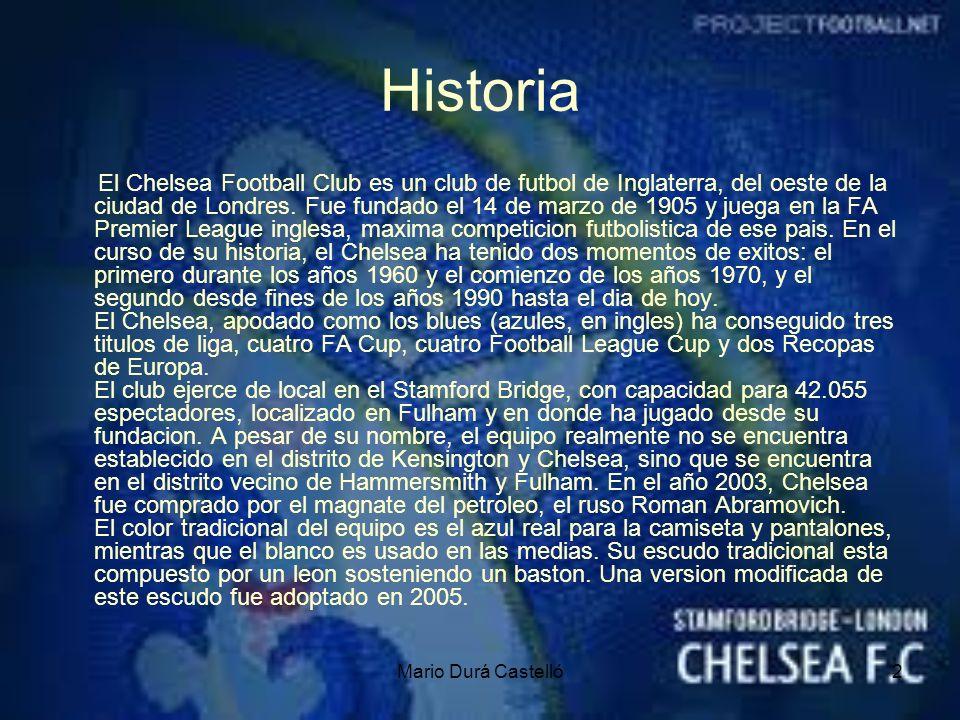 2 Historia El Chelsea Football Club es un club de futbol de Inglaterra, del oeste de la ciudad de Londres. Fue fundado el 14 de marzo de 1905 y juega