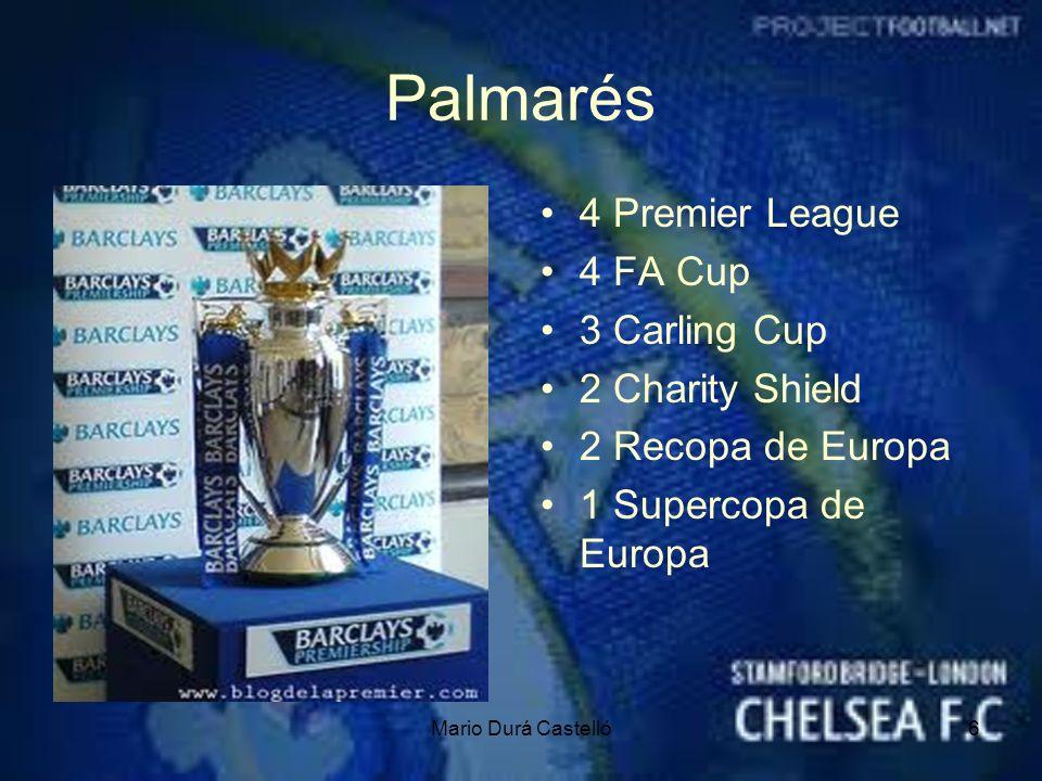 Mario Durá Castelló6 Palmarés 4 Premier League 4 FA Cup 3 Carling Cup 2 Charity Shield 2 Recopa de Europa 1 Supercopa de Europa