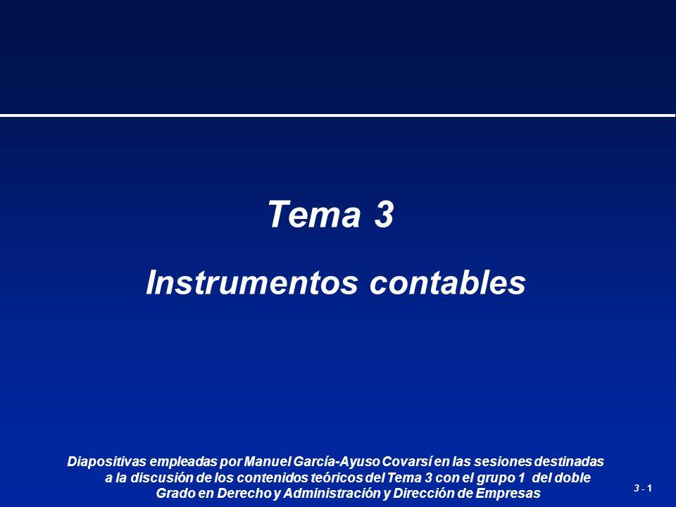 3 - 1 Tema 3 Instrumentos contables Diapositivas empleadas por Manuel García-Ayuso Covarsí en las sesiones destinadas a la discusión de los contenidos