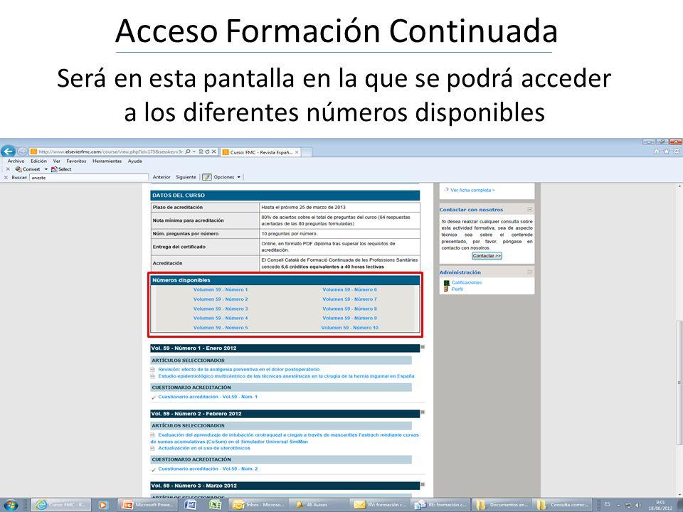 Acceso Formación Continuada Será en esta pantalla en la que se podrá acceder a los diferentes números disponibles